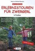 Die schönsten Erlebnistouren für Zwergerl in Franken (Mängelexemplar)