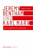 Jeremy Bentham und Karl Marx (eBook, PDF)