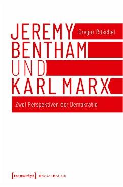 Jeremy Bentham und Karl Marx (eBook, PDF) - Ritschel, Gregor