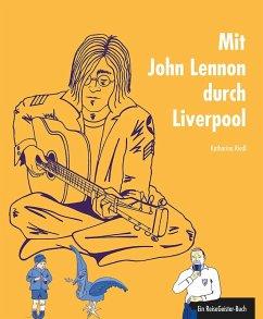 Mit John Lennon durch Liverpool (eBook, ePUB) - Riedl, Katharina