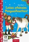 Lottas schönstes Ponyweihnachten (Lotta und Knuffel) (eBook, ePUB)
