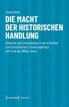 Die Macht der historischen Handlung (eBook, PDF) - Dinter, Sonja