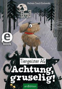 Achtung, gruselig! / Tiergeister AG Bd.1 (eBook, ePUB) - Iland-Olschewski, Barbara