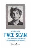 Face Scan - Zur Rolle technischer Bildverfahren in den Porträts von Chuck Close (eBook, PDF)