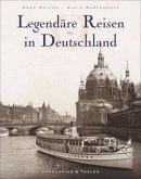Legendäre Reisen in Deutschland (Mängelexemplar)