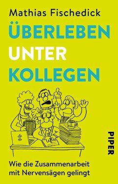 Überleben unter Kollegen (eBook, ePUB) - Fischedick, Mathias
