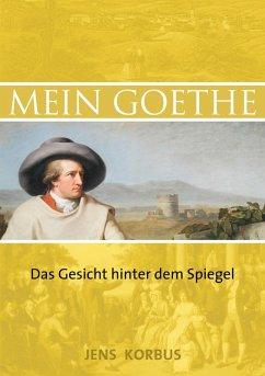 Mein Goethe (eBook, ePUB)