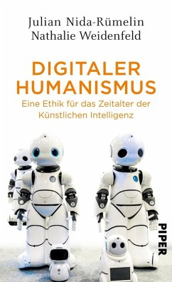 Digitaler Humanismus (eBook, ePUB) - Nida-Rümelin, Julian; Weidenfeld, Nathalie