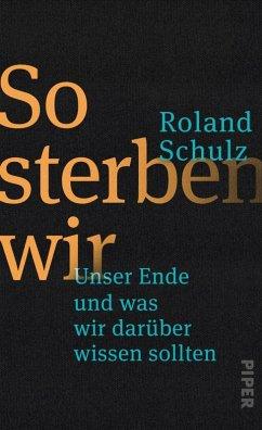 So sterben wir (eBook, ePUB) - Schulz, Roland