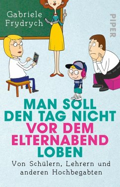 Man soll den Tag nicht vor dem Elternabend loben (eBook, ePUB) - Frydrych, Gabriele