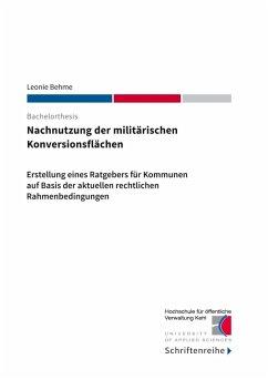 Nachnutzung der militärischen Konversionsflächen (eBook, ePUB)