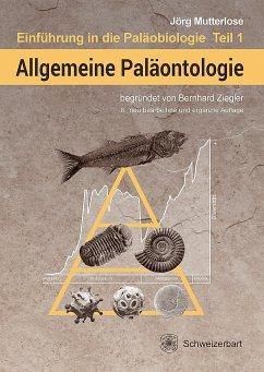 Allgemeine Paläontologie - Ziegler, Bernhard Mutterlose, Jörg