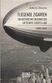 'Fliegende Zigarren' - Ein historischer Bildband der Luftschiffe Schütte-Lanz von 1909-1925