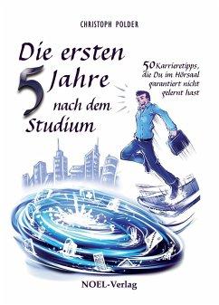 Die ersten 5 Jahre nach dem Studium - Polder, Christoph