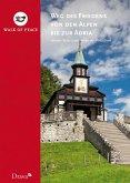 Weg des Friedens von den Alpen bis zur Adria