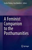 A Feminist Companion to the Posthumanities (eBook, PDF)
