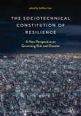 The Sociotechnical Constitution of Resilience (eBook, PDF)