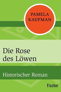 Die Rose des Löwen (eBook, ePUB) - Kaufman, Pamela