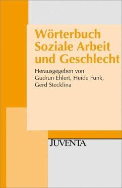 Wörterbuch Soziale Arbeit und Geschlecht (eBook...