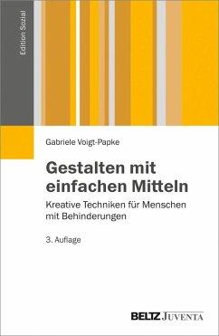 Gestalten mit einfachen Mitteln (eBook, PDF) - Voigt-Papke, Gabriele