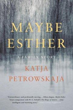 Maybe Esther - Petrowskaja, Katja