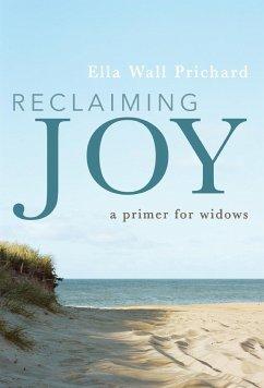 Reclaiming Joy - Prichard, Ella Wall