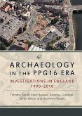 Archaeology in the Ppg16 Era: Investigations in England 1990-2010