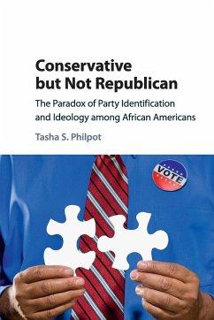 Conservative but Not Republican - Philpot, Tasha S.