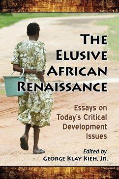 The Elusive African Renaissance: Essays on Toda...