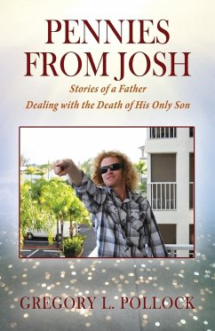 Pennies From Josh: Stories of a Father Dealing with the Death of His Only Son - Pollock, Gregory L.
