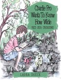 Charlie Pro Wants to Know How Wide (eBook, ePUB)