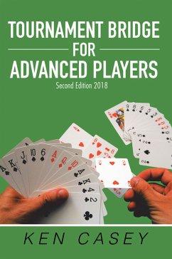 Tournament Bridge for Advanced Players (eBook, ePUB) - Casey, Ken
