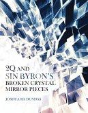 2Q and Sin Byron'S Broken Crystal Mirror Pieces (eBook, ePUB)