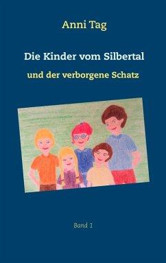 Die Kinder vom Silbertal und der verborgene Schatz (eBook, ePUB)