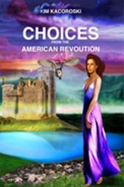 Choices From the American Revolution (Flight Se...