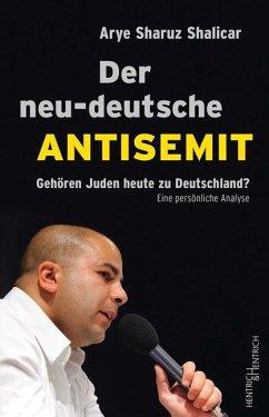 Der neu-deutsche Antisemit - Shalicar, Arye Sharuz