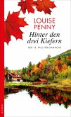 Hinter den drei Kiefern / Armand Gamache Bd.13