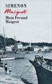 Mein Freund Maigret / Kommissar Maigret Bd.31