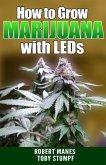 How to Grow Marijuana with LEDs (eBook, ePUB)