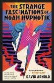 The Strange Fascinations of Noah Hypnotik (eBook, ePUB)