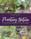Planting Native to Attract Birds to Your Yard (eBook, ePUB)