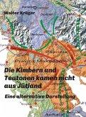 Die Kimbern und Teutonen kamen nicht aus Jütland (eBook, ePUB)
