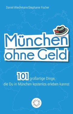 München ohne Geld (eBook, ePUB)