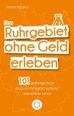 Das Ruhrgebiet ohne Geld erleben (eBook, PDF)