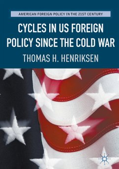 Cycles in US Foreign Policy since the Cold War (eBook, PDF) - Henriksen, Thomas H.