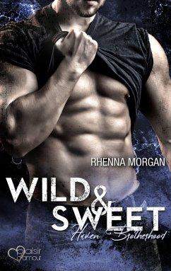 Wild & Sweet / Haven Brotherhood Bd.2 (eBook, ePUB) - Morgan, Rhenna