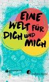 Eine Welt für dich und mich (eBook, ePUB)