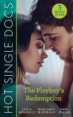 Hot Single Docs: The Playboy's Redemption: St Piran's: Rescuing Pregnant Cinderella / St Piran's: Italian Surgeon, Forbidden Bride / St Piran's: Daredevil, Doctor...Dad! (eBook, ePUB)