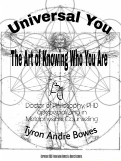 Universal You The Art of Knowing Who You Truly Are (eBook, ePUB) - Bowes, Tyron