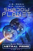 Shadow Planet: Mission 1 (Black Ocean: Astral Prime, #1) (eBook, ePUB)